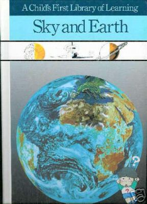 A Child's First Library of Learnin: Sky and Earth by Time-Life