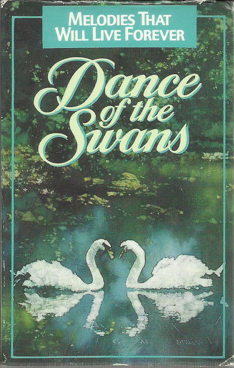 Dance Of The Swans - Melodies That Will Live Forever - Cassette