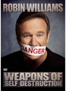 Robin Williams' Weapons Of Self Destruction